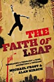 Faith of Leap, The: Embracing a Theology of Risk, Adventure & Courage (Shapevine) (0801014158) by Frost, Michael