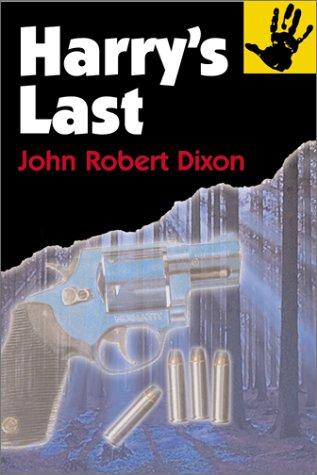 Harrys Last, JOHN ROBERT DIXON
