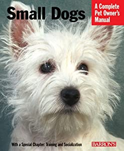 Cover of &quot;Small Dogs (Complete Pet Owner'...