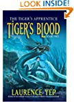 Tiger's Blood: The Tiger's Apprentice...