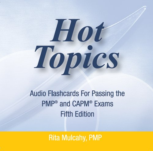 Hot Topics Flashcards for Passing the PMP and CAPM Exams (Audio Version)(5th Edition)