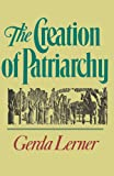 The Creation of Patriarchy (Women & History) (0195051858) by Lerner, Gerda