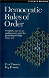 img - for Democratic Rules of Order : Complete, Easy-To-Use Parliamentary Guide for Governing Meetings of Any Size book / textbook / text book