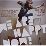 We Are Happy Now-Indie Music to Start a Good Day