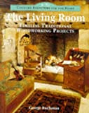 Country Furniture For The Home: The Living Room: Timeless Traditional Woodworking Projects (0304342440) by Buchanan, George