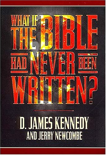 What if the Bible Had Never Been Written?