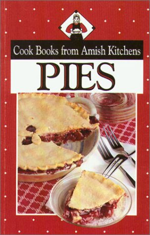 Cookbook from Amish Kitchens: Pies (Cookbooks from Amish Kitchens)