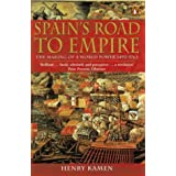 Spain's Road to Empire: The Making of a World Power, 1492-1763by Henry Kamen