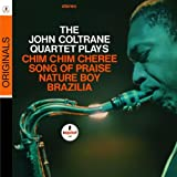 The John Coltrane Quartet Plays Chim Chim Cheree, Song of Praise, Nature Boy, and Brazilia