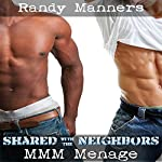 Shared with the Neighbors: MMM Next Door Menage | Randy Manners