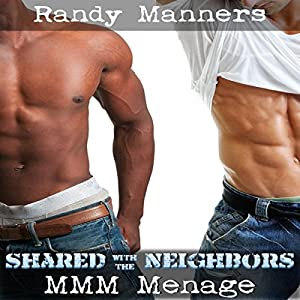 Shared with the Neighbors: MMM Next Door Menage Audiobook