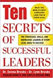 img - for Ten Secrets of Successful Leaders: The Stragegies, Skills, and Knowledge Leaders at Every Level Need to Succees book / textbook / text book