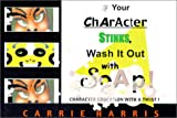 If Your Character Stinks, Wash it Out With Soap : Character Education with a Twist