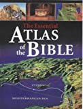 img - for The Essential Atlas of the Bible book / textbook / text book