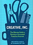 img - for Creative, Inc.: The Ultimate Guide to Running a Successful Freelance Business [Paperback] [2010] (Author) Joy Deangdeelert Cho, Meg Mateo Ilasco book / textbook / text book