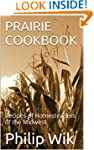 PRAIRIE COOKBOOK: Recipes of Homestea...