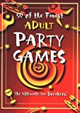 img - for 50 Of the Finest Adult Party Games (Party Games Books) book / textbook / text book