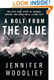 A Bolt from the Blue: The Epic True Story of Danger, Daring, and Heroism at 13,000 Feet