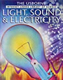 Light, Sound and Electricity (Internet-linked Library of Science)