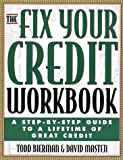 img - for The Fix Your Credit Workbook: A Step-by-Step Guide to a Lifetime of Great Credit by Bierman, Todd, Masten, David (1997) Paperback book / textbook / text book