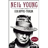 "Ein Hippie-Traum: Die Autobiographie Waging Heavy Peacevon ""Neil Young"""