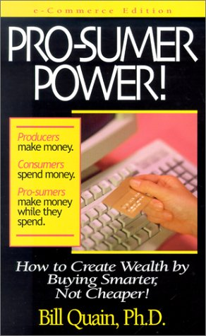 Image for Pro-sumer Power!: How to Create Wealth by Buying Smarter, Not Cheaper!