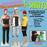 Deconstruct Reconstruct T Shirts (Deconstruct Reconstruct)