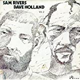 Sam Rivers And Dave Holland Vol. 2