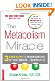 The Metabolism Miracle: 3 Easy Steps to Regain Control of Your Weight...Permanently - A Proven, Revolutionary Diet Program to Overcome Insulin Resistance and Lose Weight Permanently