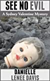 See No Evil (A Sydney Valentine Short Story)