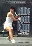 Billie Jean King : Tennis Trailblazer (Lerner Biographies)