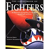 Great Book of Fighters: An Illustrated Encyclopedia of Every Fighter Aircraft Built and Flown ~ William Green