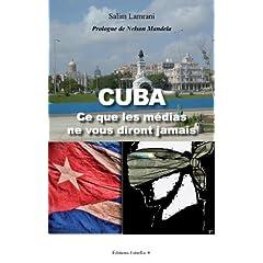 Cuba. Ce Que les Medias Ne Vous Diront Jamais