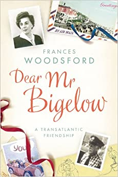 Dear Mr Bigelow: A Transatlantic Friendship