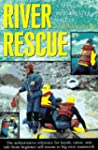 River Rescue: A Manual for Whitewater...