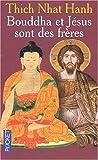 echange, troc Thich Nhat Hanh - Bouddha et Jésus sont des frères