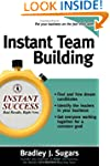 Instant Team Building: How to Build a...