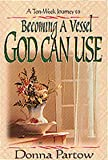 Becoming a Vessel God Can Use (1556616635) by Partow, Donna