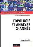 echange, troc Georges Skandalis - Topologie et analyse 3e année : Cours et exercices avec solutions
