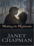 Wedding the Highlander (0786284188) by Chapman, Janet