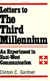 img - for Letters to the Third Millennium: An Experiment in East-West Communication book / textbook / text book