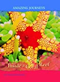 img - for Inside a Coral Reef (Amazing Journeys) (Amazing Journeys) book / textbook / text book