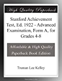 img - for Stanford Achievement Test, Ed. 1922 - Advanced Examination, Form A, for Grades 4-8 book / textbook / text book