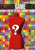 Florence Muller Fashion Game Book: A World History of 20th Century Fashion