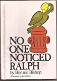 No One Noticed Ralph (Reading-on-My-Own Book) (038512158X) by Bishop, Bonnie
