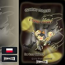 Czarny Maciek i tunel grozy (Czarny Maciek 3) Audiobook by Dariusz Rekosz Narrated by Piotr Borowski