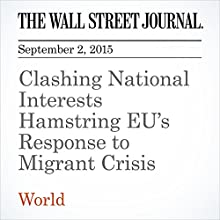 Clashing National Interests Hamstring EU's Response to Migrant Crisis (       UNABRIDGED) by Gabriele Steinhauser, Laurence Norman Narrated by Alexander Quincy