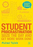 Student Procrastination: Seize the Day and Get More Work Done