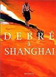 echange, troc Jean Ristat  - Debre à Shangai