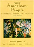 The American People: Creating a Nation and a Society (5th Edition)